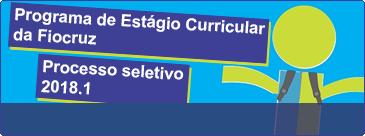 Imagem com a frase processo seletivo 2018 - programa de estágio curricular da Fiocruz