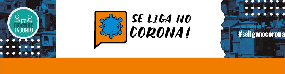 Se Liga no Corona!