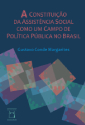 Livro: A Constituição da Assistência Social como um Campo de Política Pública no Brasil