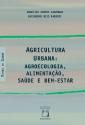 LIVRO   Agricultura Urbana: agroecologia, alimentação, saúde e bem-estar