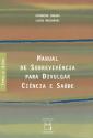 Livro: Manual de Sobrevivência para Divulgar Ciência e Saúde