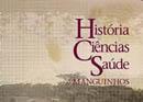 História, Ciência e Saúde Manguinhos