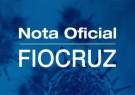 Nota oficial Fiocruz