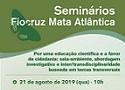 Educação científica será tema de seminário na Fiocruz Mata Atlântica