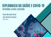 Livro   Diplomacia da Saúde e Covid-19: reflexões a meio caminho
