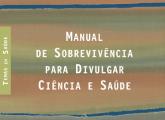 Livro: Manual de Sobrevivência pra Divulgar Ciência e Saúde