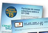 Logo do Canal Saúde na 15ª CNS, chamando para cobertura do Canal
