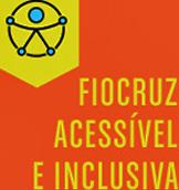 Logo com o texto Fiocruz Acessível e Inclusiva