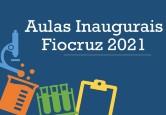 Aulas inaugurais Fiocruz 2021