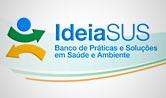 Página inicial do IdeiaSUS: Banco de Práticas e Soluções em Ambiente e Saúde