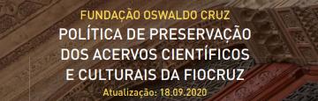 Política de preservação dos acervos científicos e culturais da Fiocruz