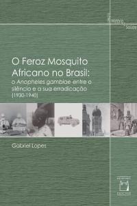 Livro: O Feroz Mosquito Africano no Brasil