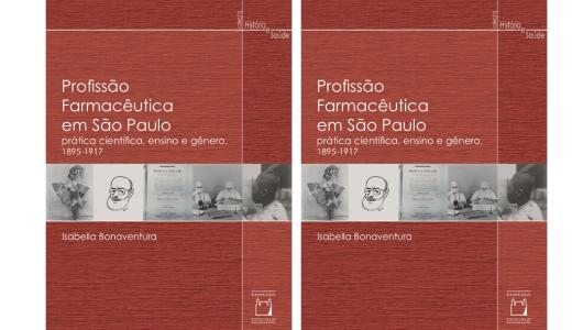 Livro | Profissão Farmacêutica em São Paulo: prática científica, ensino e gênero, 1895-1917