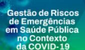 Gestão de risco de emergências em saúde pública no contexto da Covid-19