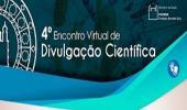 4º Encontro Virtual de Divulgação Científica