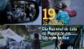 Imagem composta por quatro fotos com pessoas em situação de rua, com o texto em destaque 19 de agosto, dia nacional de luta da população de rua