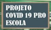 Projeto Covid-19 pro escola