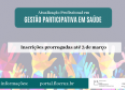 Arte Divulgação - Prorrogação do Curso de Gestão Participativa em Saúde